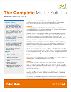 Merge PACS Case study:  The Complete Merge Solution (Regional Medical Imaging)