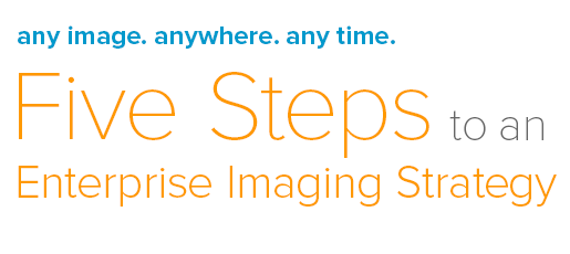 iConnect Five Steps to An Enterprise Imaging Strategy