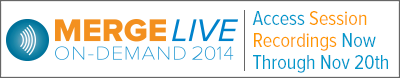 Merge Live On-Demand 2014: Access Session Recordings Now Through Nov 20th
